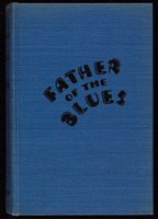 Father of the blues : an autobiography / by W.C. Handy ; edited by Arna Bontemps ; with a foreword by Abbe Niles.