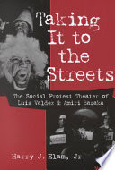 Taking it to the streets : the social protest theater of Luis Valdez and Amiri Baraka /