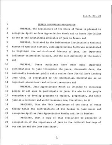 79th Texas Legislature, Regular Session, Senate Concurrent Resolution 22 79th Legislature of Texas Senate Concurrent Resolutions A Senate Concurrent resolution introduced by the Texas Senate and House of Representatives recognizing April as Jazz Appreciation Month and honoring the contributions of Jim Cullum to jazz music