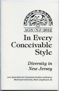 In every conceivable style : Diversity in New Jersey: 2012 Association for Gravestone Studies Conference, Monmouth University, West Long Branch, N.J