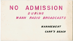 No Admission During WANN Radio Broadcasts, Management, Carr's Beach [cardboard sign undated.]