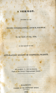Sermon, delivered in the Second Congregational church, Norwich, on the fourth of July, 1834, at the request of the Anti-slavery Society of Norwich & vicinity