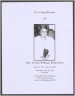 In loving memory of Mrs. Evelyn Williams Pride Scott, April 17, 1917-May 22, 2012, Saturday, May 26, 2012, 1:30 p.m., J. B. Jenkins Funeral Home, 7474 Landover Road, Landover, Maryland 20785