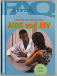 Teen Life series, Frequently Asked Questions About AIDS and HIV. [color]