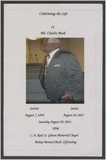Celebrating the life of Mr. Charles Bush, sunrise, August 7, 1954, sunset, August 24, 2014, Saturday, August 30, 2014, 2 p.m., C. A. Reid Sr. Gibson Memorial Chapel, Bishop Bernard Bush, officiating
