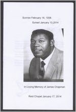 In loving memory of James Chapman, sunrise February 16, 1938, sunset January 13, 2014, Reid Chapel January 17, 2014, Bishop James Stokes