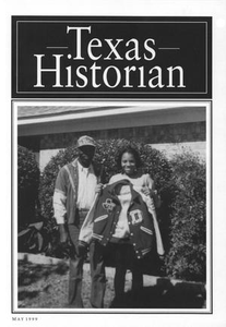 The Texas Historian, Volume 59, Number 4, May 1999 The Texas Historian