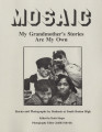 Mosaic: My Grandmother's Stories are My Own: Stories and Photographs by Students at South Boston High, 1988