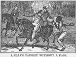 A slave caught without a pass