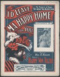 """I'd Leave Ma Happy Home for You"" Sheet Music"