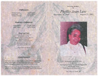 In loving memory of Phyllis Jean Law, Wednesday, August 28, 2002, 11:00 a.m., First Baptist Church, Inc. of North Brentwood, 4009 Wallace Road, North Brentwood, Maryland 20772, Rev. Perry A. Smith, III
