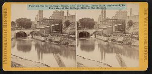 View on the Lynchburgh (i.e. Lynchburg) Canal, near the Haxall Flour Mills, Richmond, Va. The ruins of the Gallego Mills in the distance