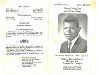 Home going for Joseph Jackson, Saturday, March 20, 1993- 1:00 p.m., Midway Baptist Church, Highway 202, Thomasville, Georgia, Evg. James Wright, officiating minister