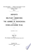 Reports of military observers attached to the armies in Manchuria during the Russo-Japanese War