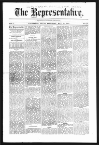 The Representative. (Galveston, Tex.), Vol. 1, No. 23, Ed. 1 Saturday, May 11, 1872 The Representative