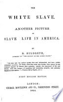 The White slave. Another picture of slave life in America