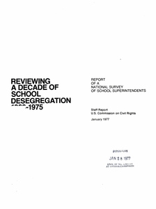 Reviewing a decade of school desegregation, 1966-75 : report of a national survey of school superintendents /