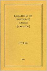 Resolution of the (Confederate) Congress (in Kentucky), 1861