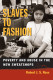 Slaves to fashion : poverty and abuse in the new sweatshops /