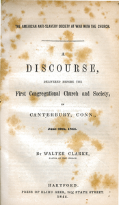 American Anti-slavery Society at war with the church: a discourse, delivered before the First Congregational Church and Society, in Canterbury, Conn., June 30th, 1844