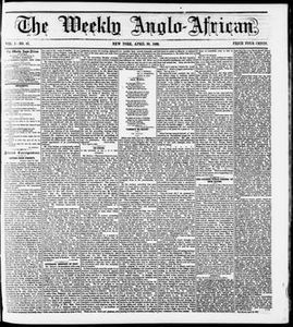 The Weekly Anglo-African. (New York [N.Y.]), Vol. 1, No. 41, Ed. 1 Saturday, April 28, 1860 The Weekly Anglo-African
