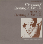 Sixteen poems of Sterling Brown [sound recording] / read by Sterling Brown ; compiled by Frederic Ramsey, Jr