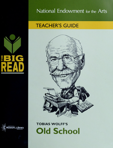 Tobias Wolff's Old school: teacher's guide