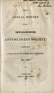 Annual report of the New-Hampshire Anti-slavery Society. vol. 1, no. 1