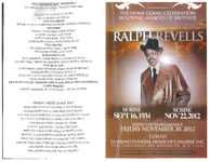 The home going celebration in loving memory of brother Ralph Revells, service of remembrance, Friday, November 30, 2012, 11:00 a.m., Guarino Funeral Home of Canarsie Inc., 9222 Flatlands Ave. Brooklyn, N.Y. 11236, minister Beverly Watson Officiating