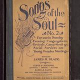 Songs of the soul. No. 2: for use in Sunday evening congregations, revivals, camp-meetings, social services, and young people's meetings