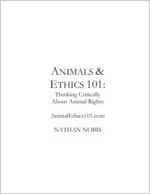 Animals & Ethics 101: Thinking Critically About Animal Rights