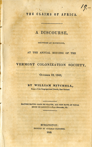 Claims of Africa: a discourse delivered at Montpelier at the annual meeting of the Vermont Colonization Society, October 19, 1843