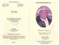 In loving memory of Thomas T. Fraiser, Jr., June 17, 2006, 2:30 p.m. family hour, 3:00 p.m. funeral, James H. Cole Home for Funerals, INC., 2624 West Grand Boulevard, Detroit, MI 48208