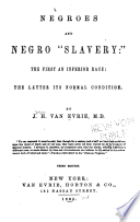 """Negroes and Negro """"slavery"""" : the first an inferior race ; the latter its normal condition /"""