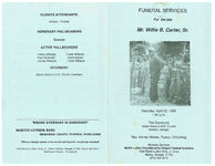 Funeral services for the late Mr. Willie B. Carter, Sr., Saturday, April 22, 1989, 1:00 p.m., the sanctuary, Green Grove C.M.E. Church, Newton, Georgia, Rev. Homer Weeks, pastor, officiating