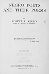 "Negro poets and their poems; By Robert T. Kerlin, author of ""The voice of the Negro"". [Title page]"