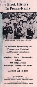 Black history in Pennsylvania : a conference sponsored by the Pennsylvania Historical and Museum Commission at Allegheny County Community College, 808 Ridge Avenue, Pittsburgh Pennsylvania 15213 on April 5th and 6th 1979.