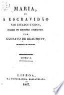 Maria, ou, A escravidão nos Estados-Unidos : quadro de costumes americanos / Marie, ou, L'esclavage aux Etats-Unis. Portuguese