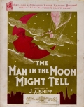 The man in the moon might tell / words and music by J.A. Shipp