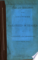 Rules and regulations of the trustees of colored schools of Washington and Georgetown, October, 1870