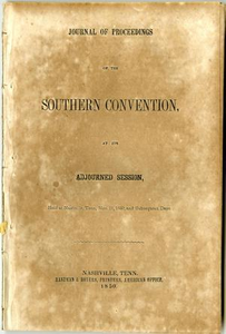 Journal of proceedings of the Southern Convention, at its adjourned session : held at Nashville, Tenn., Nov. 11, 1850, and subsequent days