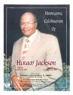 Homegoing celebration of Hiram Jackson, services to be held, Friday, December 3, 2004, 11:00 a.m. funeral, St. John Christian Methodist Church, 8715 Woodward Ave.- Detroit, Michigan 48202, Minister Dr. Phillip D. Washington, pastor, Reverend Dr. Tony C. Henderson, officiating minister