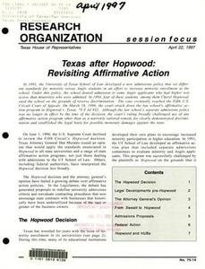 Focus Report, Volume 75, Number 14, April 1997 Focus Report 75th Legislature of Texas Texas after Hopwood: Revisiting Affirmative Action