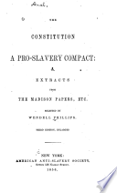 The Constitution a pro-slavery compact, or, Extracts from the Madison papers, etc. /