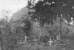Weston Chapel, Hagley Plantation, Waccamaw, S. C. One of the most notable chapels of the South, in which religious instruction was given to slaves. Graves of slaves are shown in the foreground