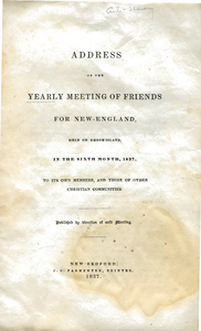Address of the Yearly Meeting of Friends for New England: held on Rhode Island, in the sixth month, 1837, to its own members, and those of other Christian communities