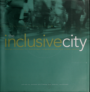 Inclusive city: design solutions for buildings, neighborhoods and urban spaces