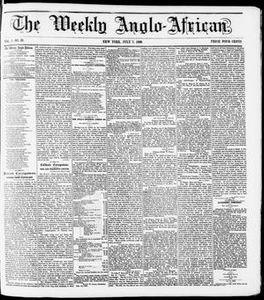 The Weekly Anglo-African. (New York [N.Y.]), Vol. 1, No. 51, Ed. 1 Saturday, July 7, 1860 The Weekly Anglo-African