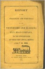 Report of the president and directors of the Tennessee and Alabama Rail Road Company, to the stockholders at their first annual meeting, July 19, 1853