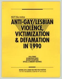 [Policy Handbook: Anti-Gay/Lesbian Violence, Victimization & Defamation in 1990] National Gay and Lesbian Task Force (NGLTF), 1989-1990